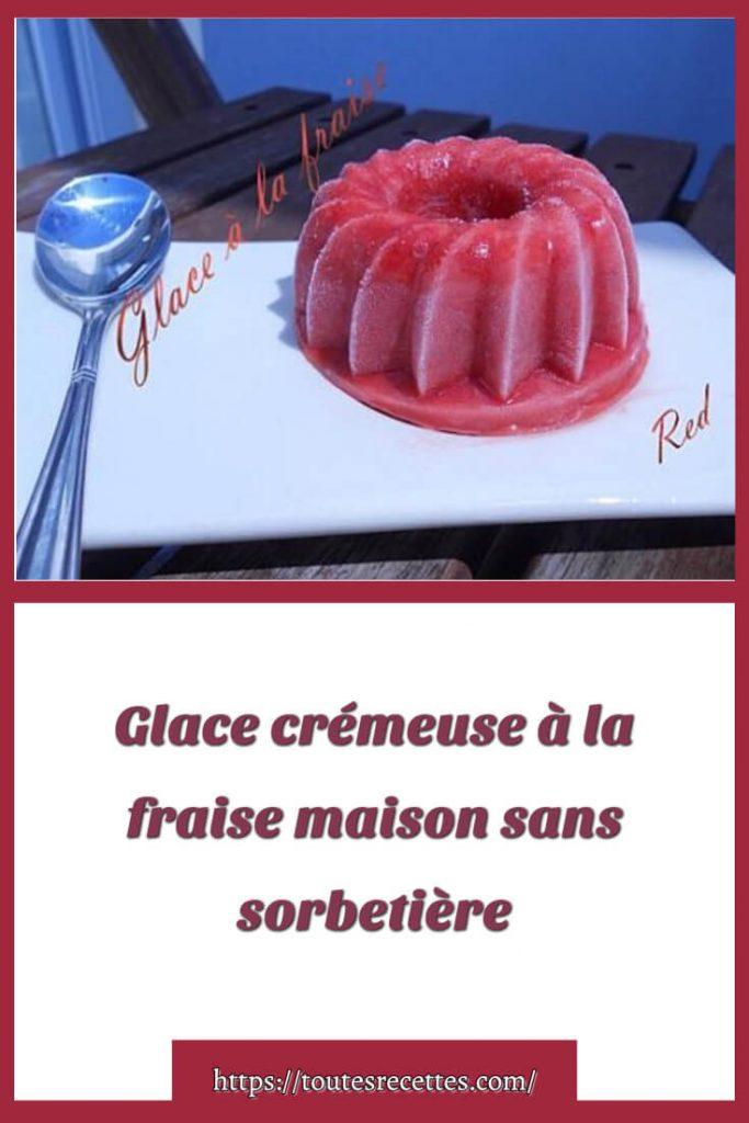 Comment faire une Glace crémeuse à la fraise maison sanssorbetière