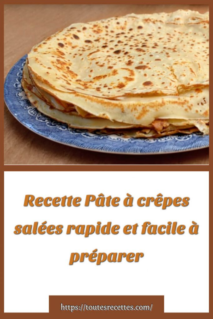 Comment préparer la Recette Pâte à crêpes salées