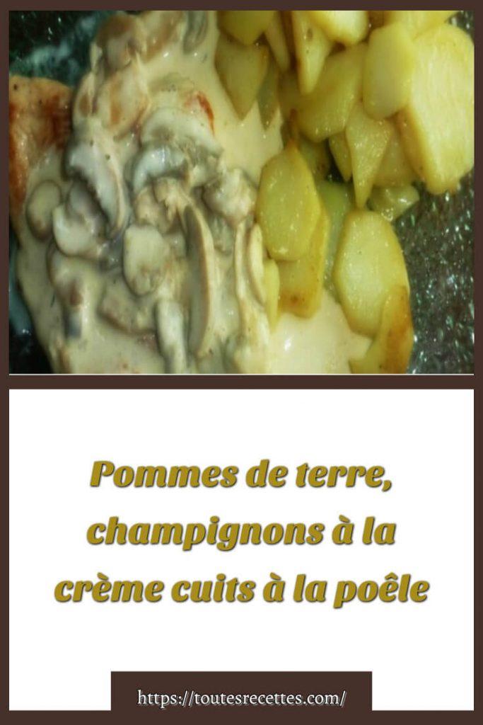 Comment préparer des Pommes de terre, champignons à la crème cuits à la poêle