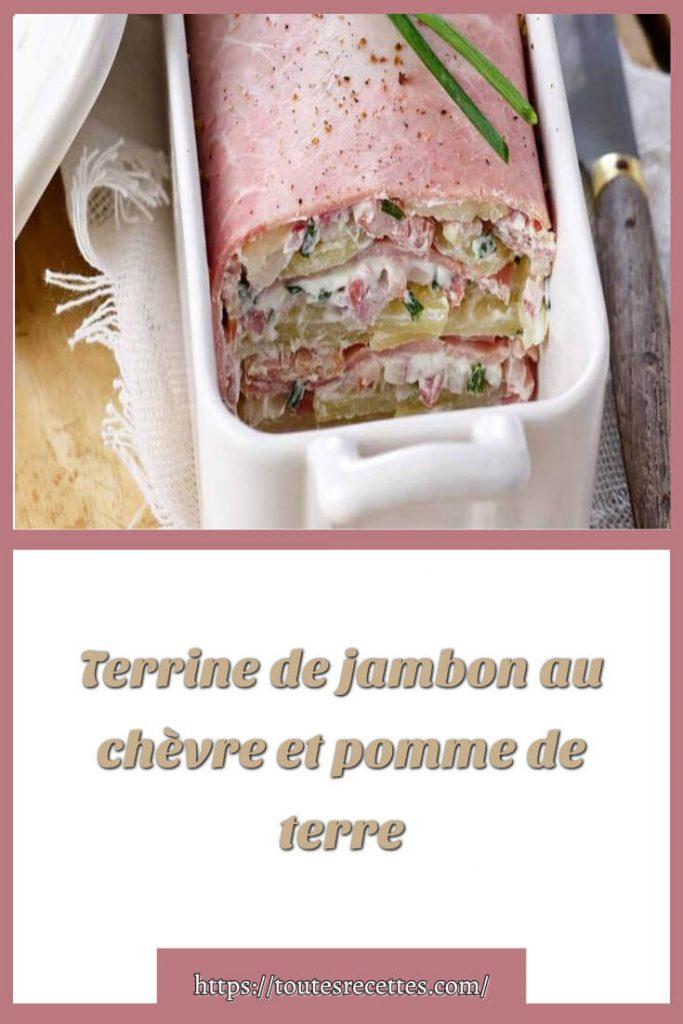Comment préparer la Terrine de jambon au chèvre et pomme de terre
