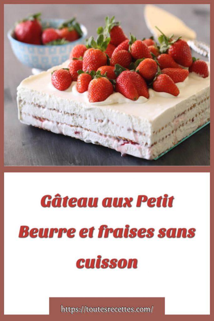 Comment préparer un Gâteau aux Petit Beurre et fraises sans cuisson
