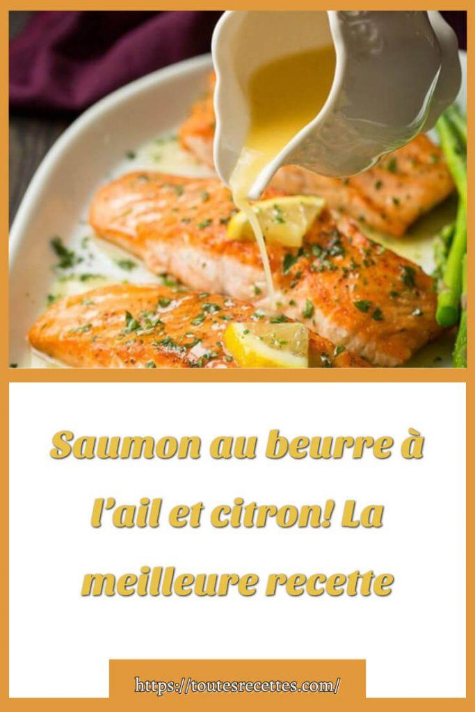 Comment préparer La meilleure recette de saumon au beurre à l'ail et citron!