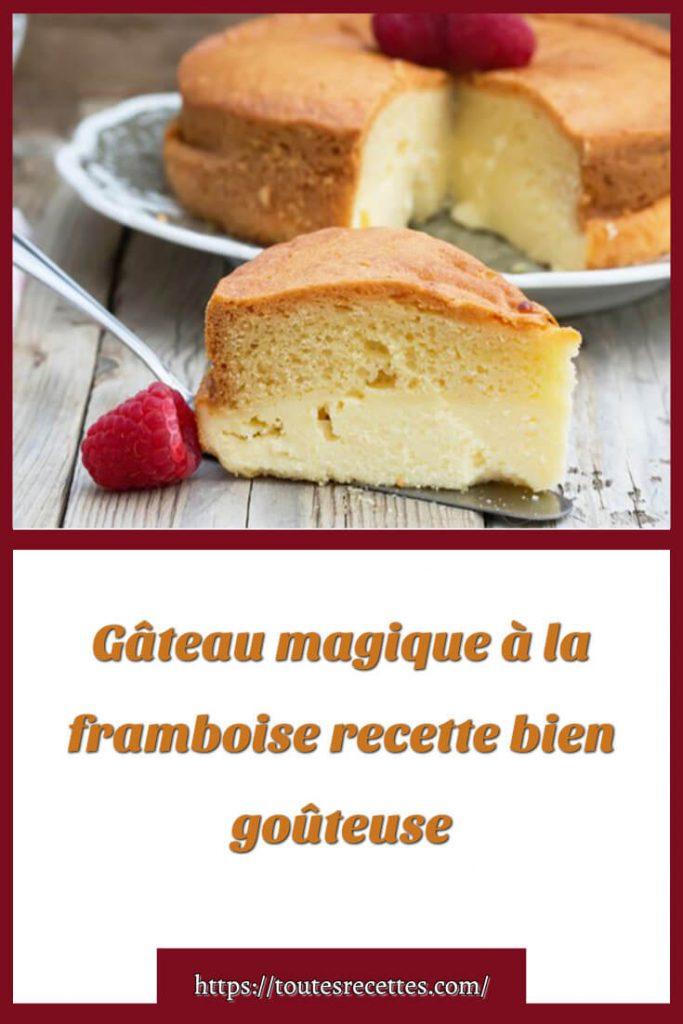 Comment préparer le Gâteau magique à la framboise