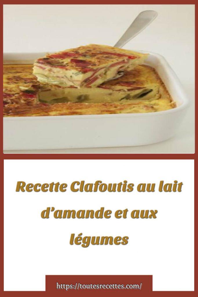 Comment préparer la Recette Clafoutis au lait d'amande et aux légumes