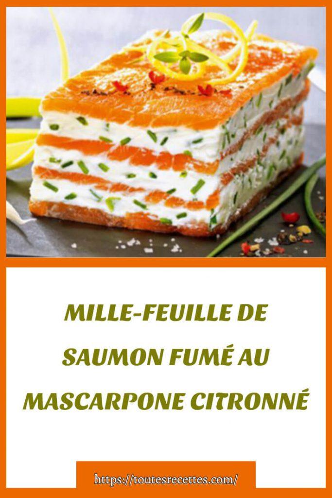 COMMENT PREPARER LE MILLE-FEUILLE DE SAUMON FUMÉ AU MASCARPONE CITRONNÉ