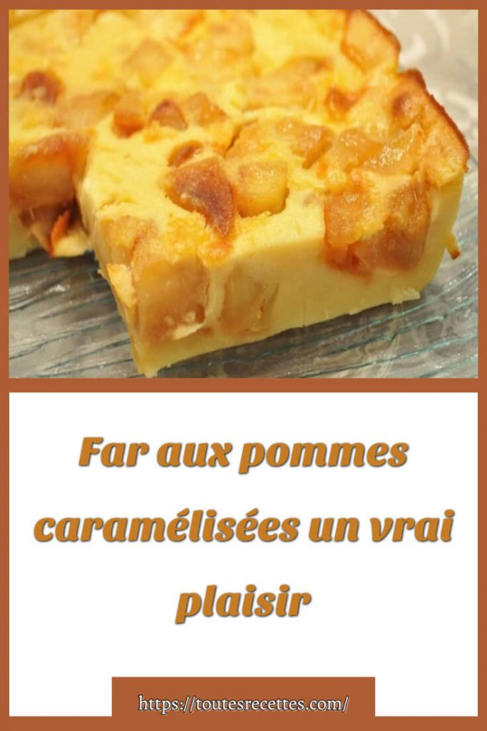 Comment préparer le Far aux pommes caramélisées