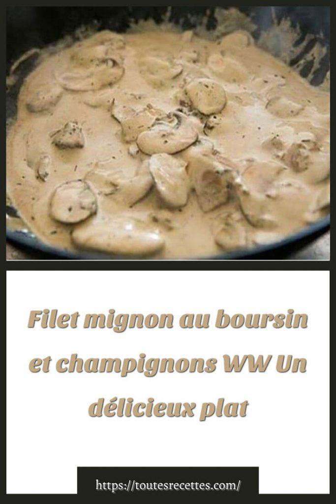 Comment préparer Filet mignon au Boursin et champignons WW