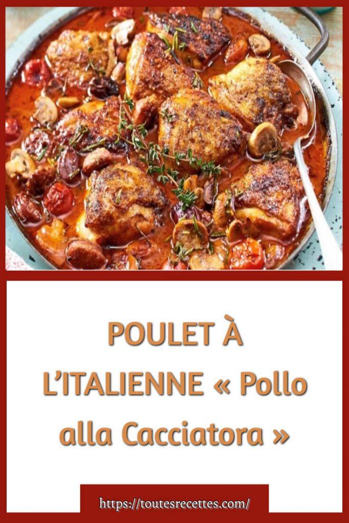 Comment préparer le POULET À L'ITALIENNE « Pollo alla Cacciatora »?