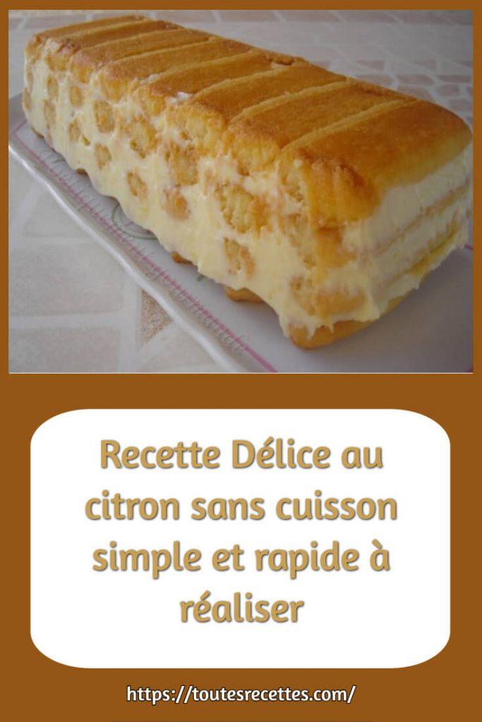 Comment préparer la Recette Délice au citron sans cuisson simple