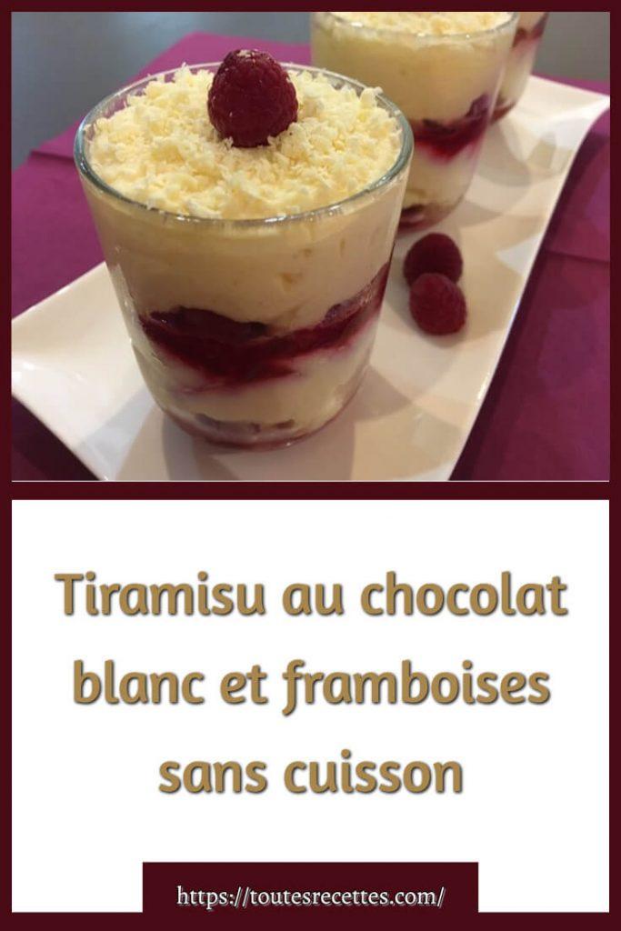 Comment préparer le Tiramisu au chocolat blanc et framboises sans cuisson