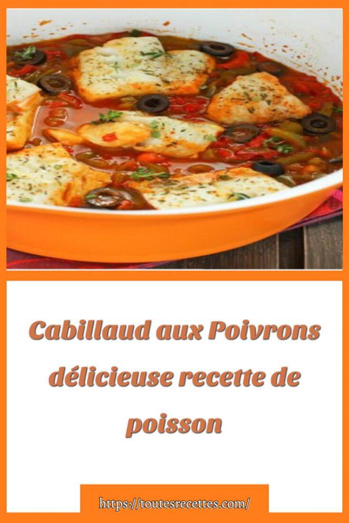 Comment préparer la Recette délicieuse de poisson Cabillaud aux Poivrons