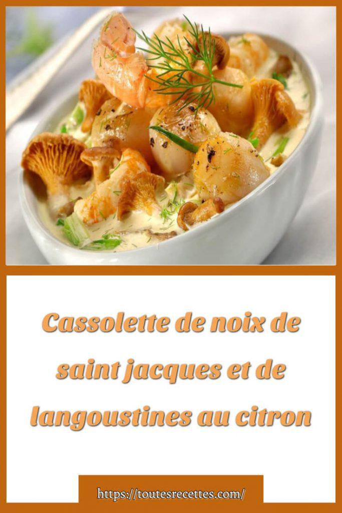 Comment préparer des Cassolette de noix de saint jacques et de langoustines au citron