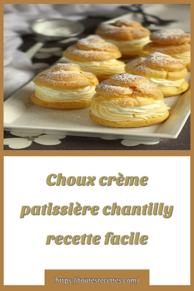 Comment préparer Choux crème patissière chantilly