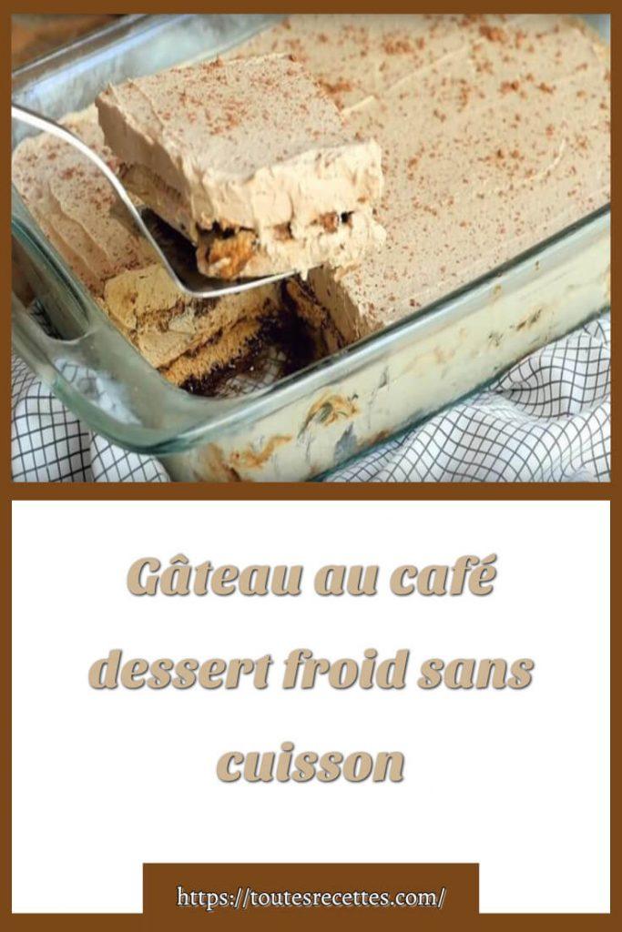 Comment préparer le Gâteau au café dessert froid sans cuisson
