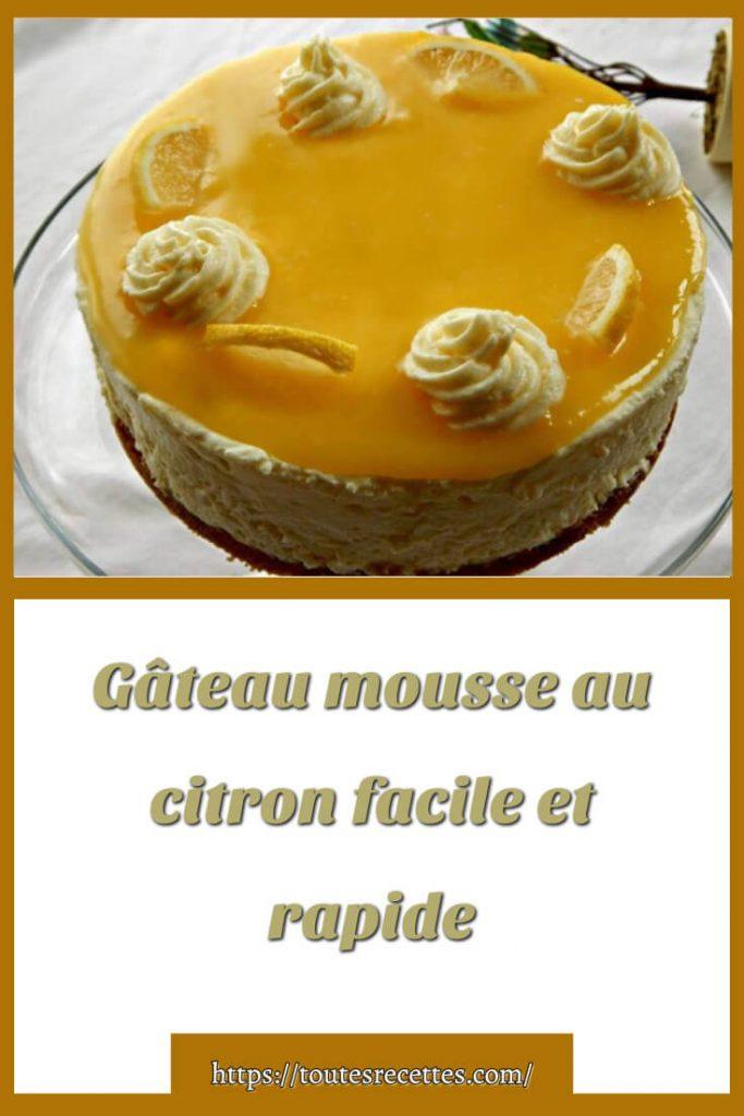 Comment préparer le Gâteau mousse au citron
