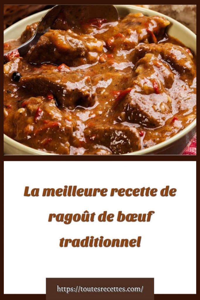 Comment préparer La meilleure recette de ragoût de bœuf traditionnel