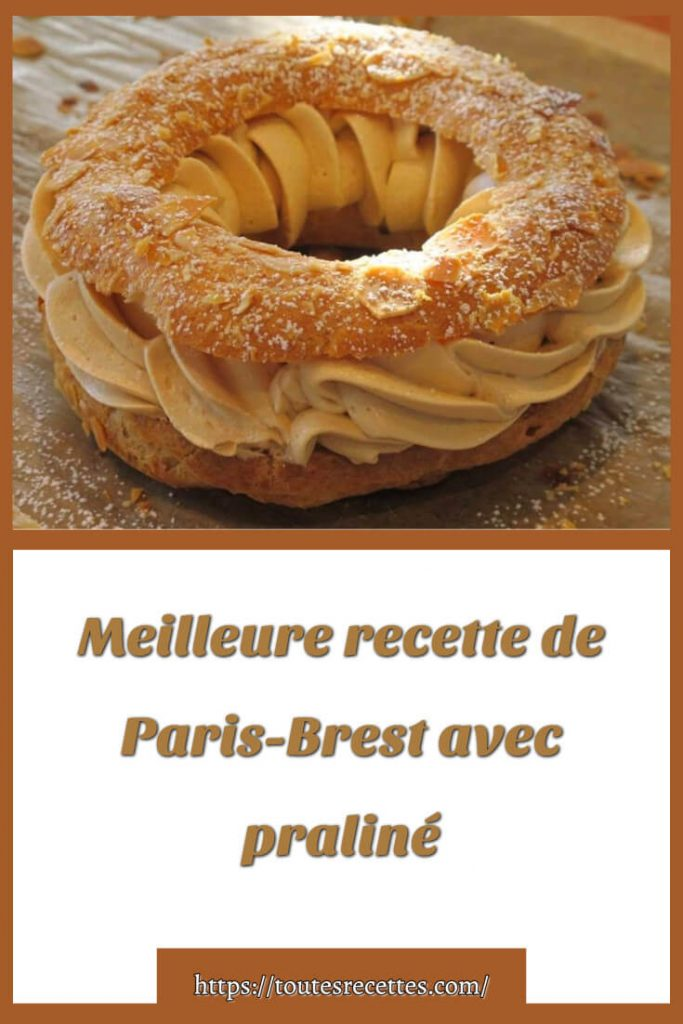 Comment préparer La Meilleure recette de Paris-Brest avec praliné