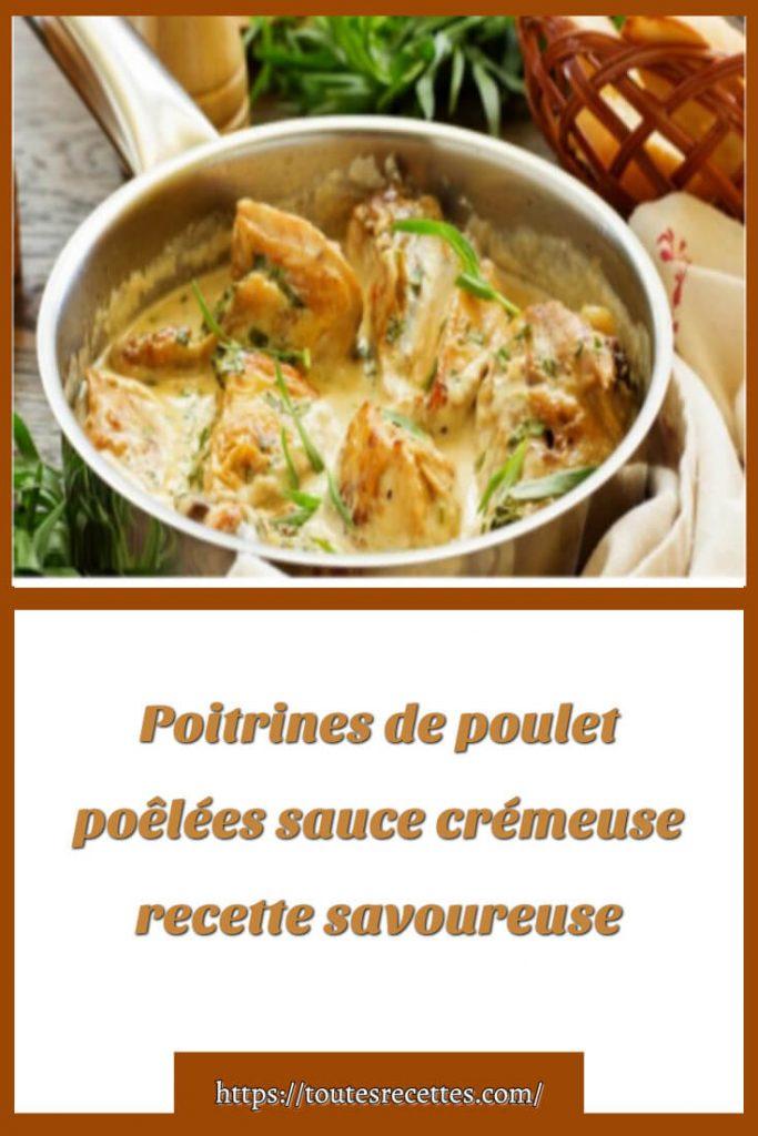 Comment préparer des Poitrines de poulet poêlées sauce crémeuse