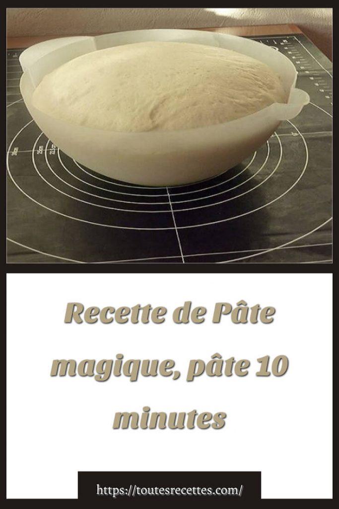 Comment préparer la Recette de Pâte magique, pâte 10 minutes