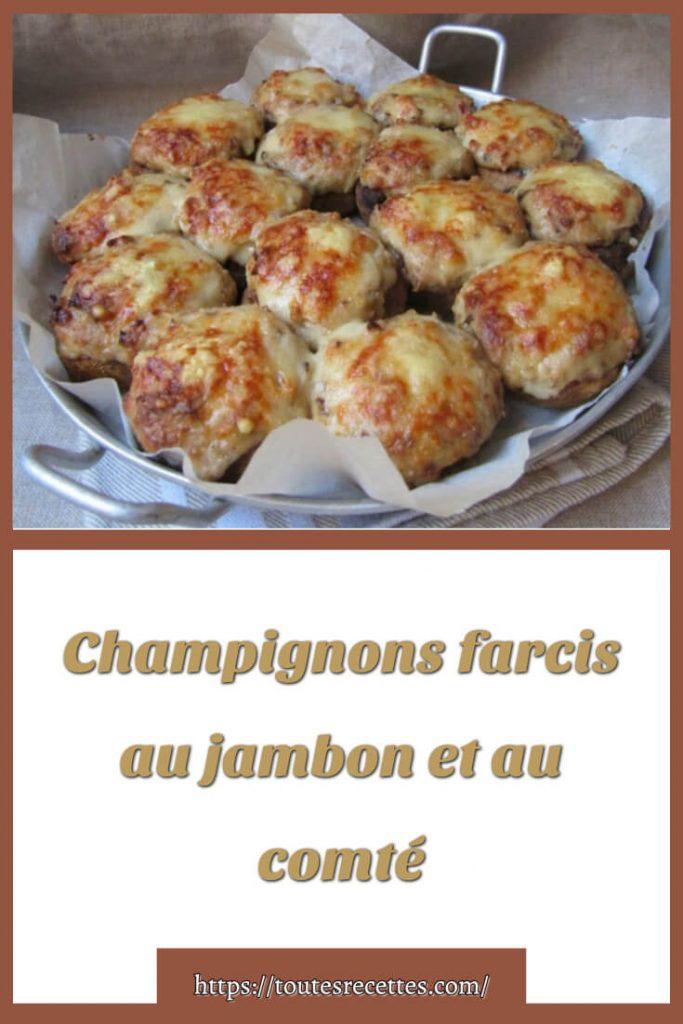 Comment préparer les Champignons farcis au jambon et au comté