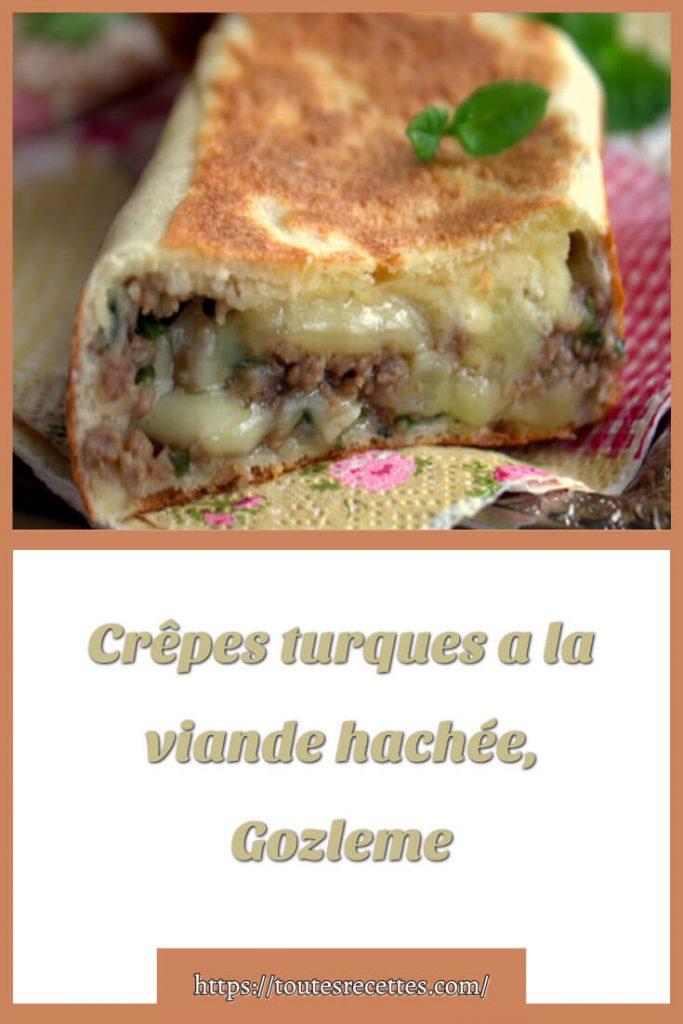 Comment préparer la recette des Crêpes turques a la viande hachée, Gozleme