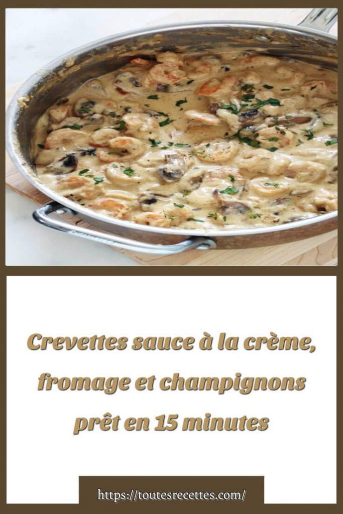 Comment préparer des Crevettes sauce à la crème, fromage et champignons