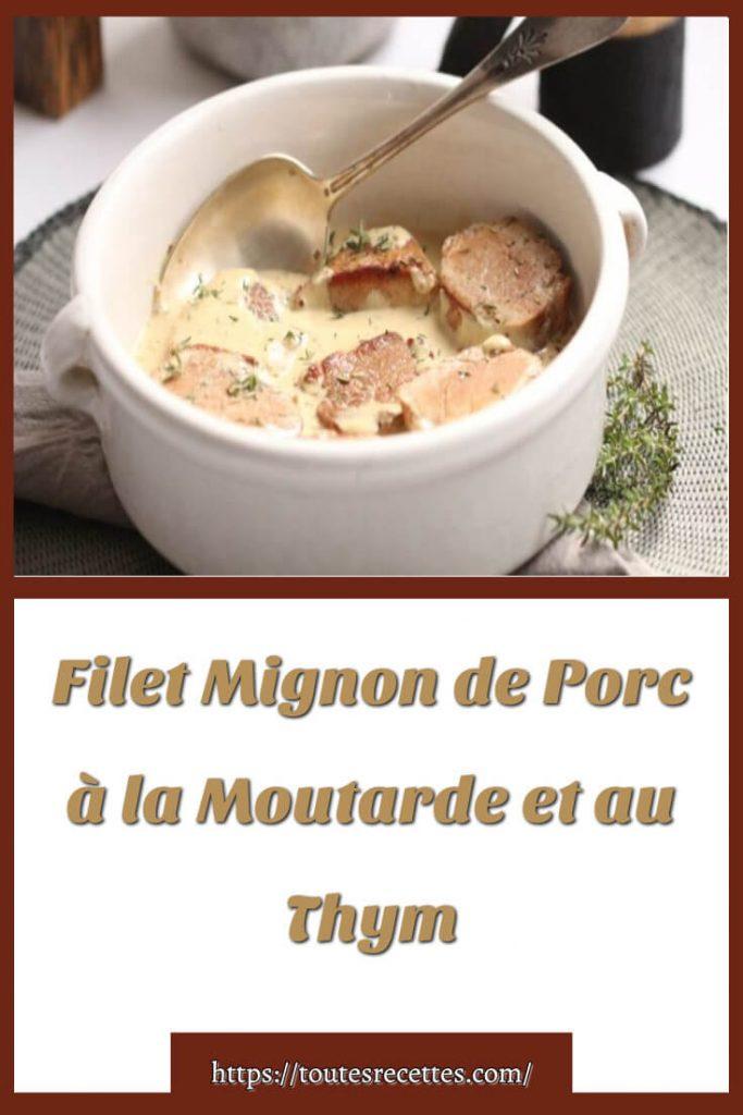 Comment préparer le Filet Mignon de Porc à la Moutarde et au Thym