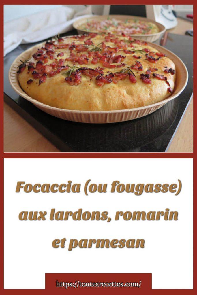 Comment préparer Focaccia (ou fougasse) aux lardons, romarin et parmesan