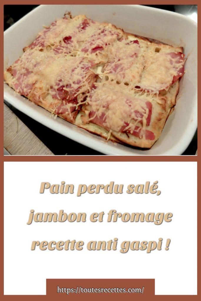 Comment préparer le Pain perdu salé, jambon et fromage