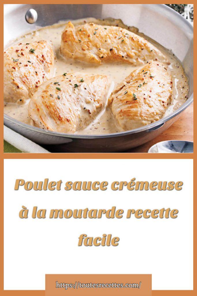 Comment préparer le Poulet sauce crémeuse à la moutarde