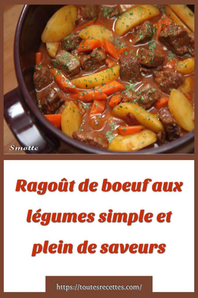 Comment préparer le Ragoût de boeuf aux légumes simple