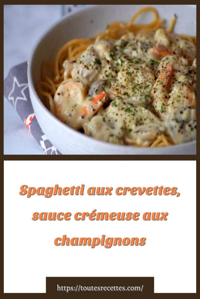 Comment préparer les Spaghetti aux crevettes, sauce crémeuse aux champignons
