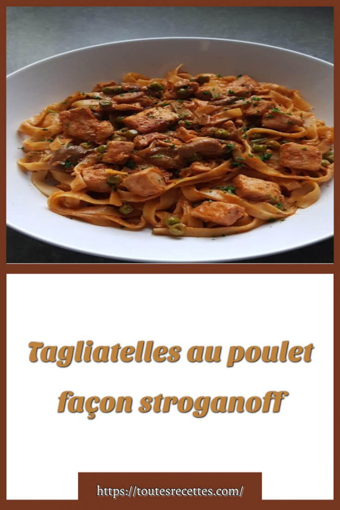 Comment préparer les Tagliatelles au poulet façon stroganoff
