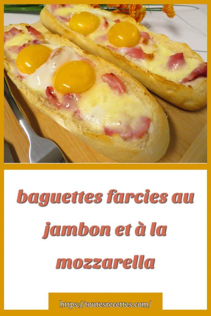 Comment préparer labaguettes farcies au jambon et à la mozzarella