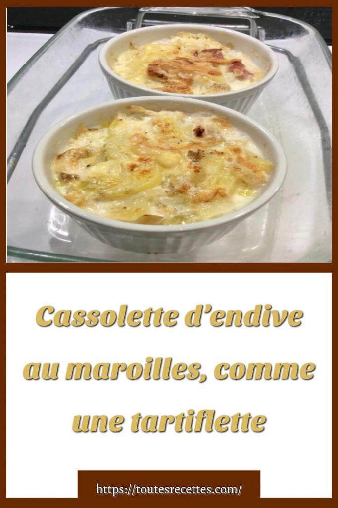 Comment préparer la Cassolette d'endive au maroilles, comme une tartiflette