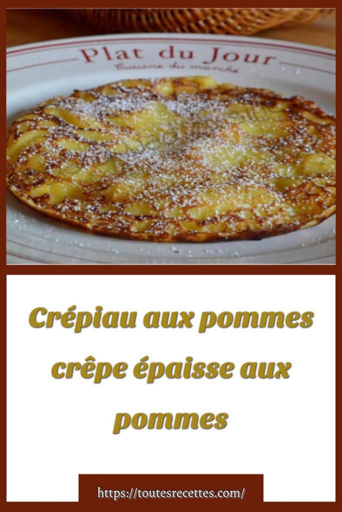 Comment préparer le Crépiau aux pommes crêpe épaisse aux pommes