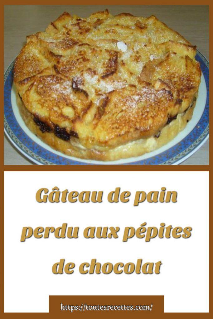 Comment préparer le Gâteau de pain perdu aux pépites de chocolat