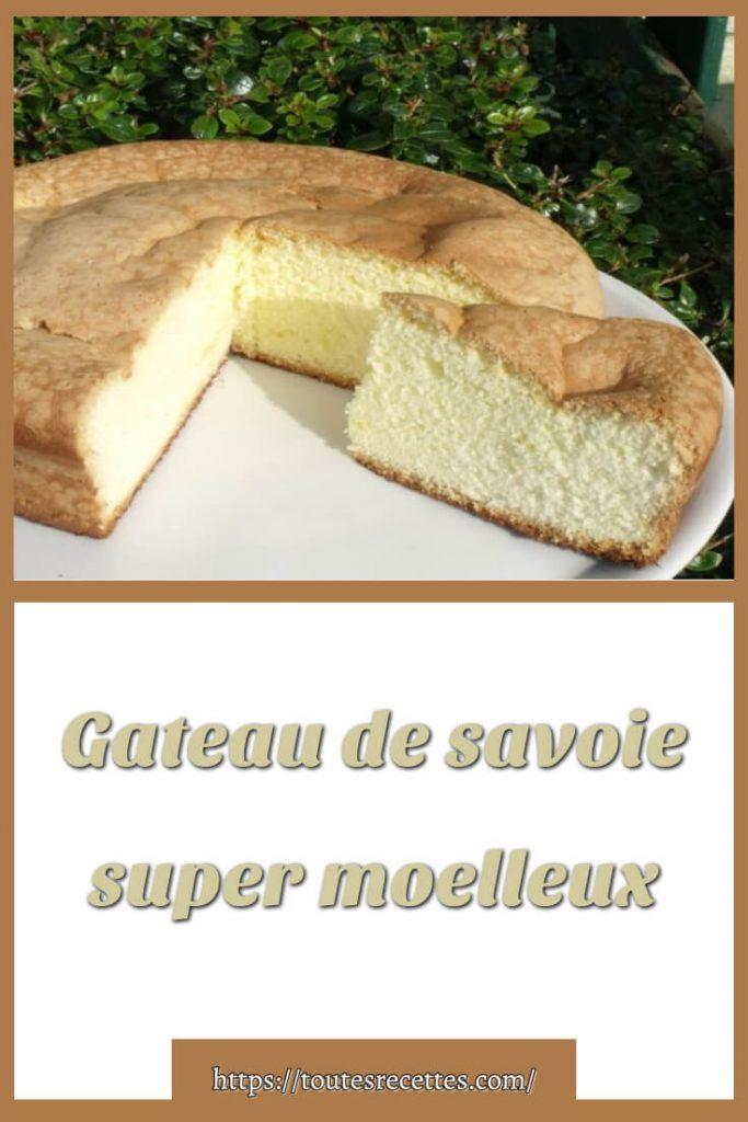 Comment préparer le Gateau de Savoie super moelleux