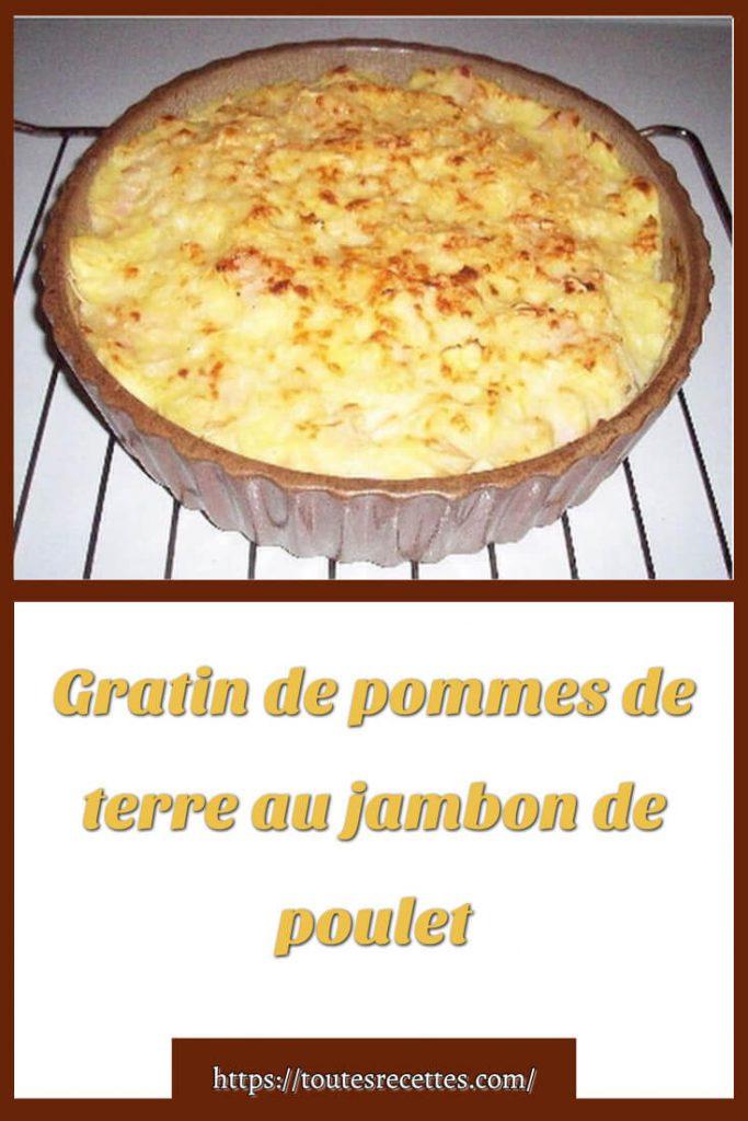 Comment préparer le Gratin de pommes de terre au jambon de poulet