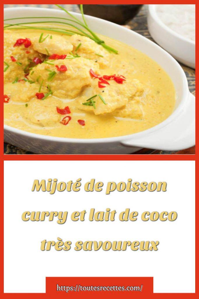 Comment préparer le Mijoté de poisson curry et lait de coco
