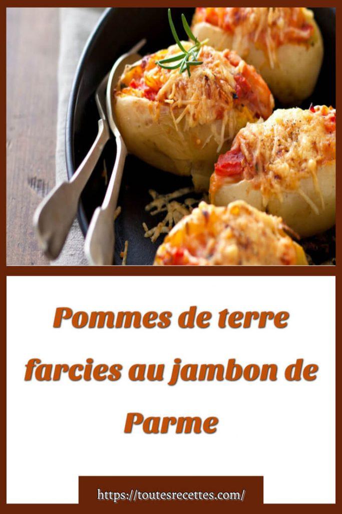 Comment préparer les Pommes de terre farcies au jambon de Parme