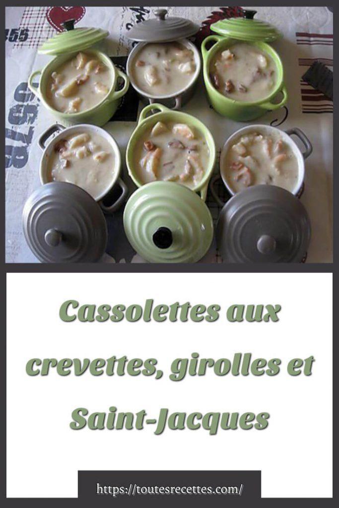 Comment préparer les Cassolettes aux crevettes, girolles et Saint-Jacques