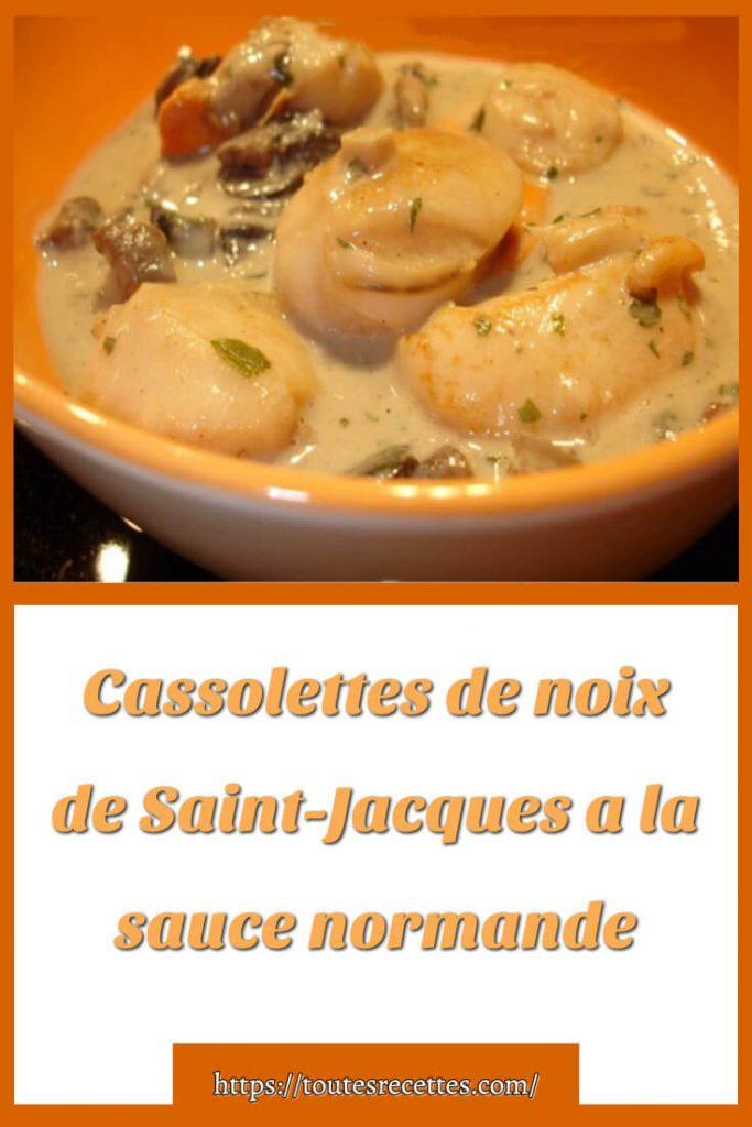 Comment préparer des Cassolettes de noix de Saint-Jacques a la sauce normande