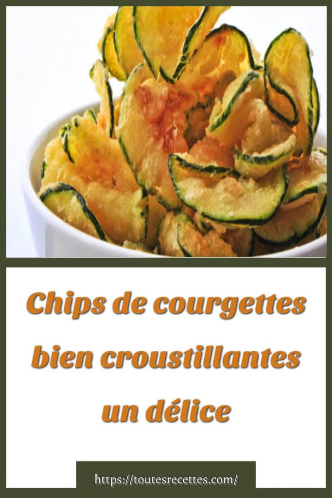 Comment préparer les Chips de courgettes bien croustillantes
