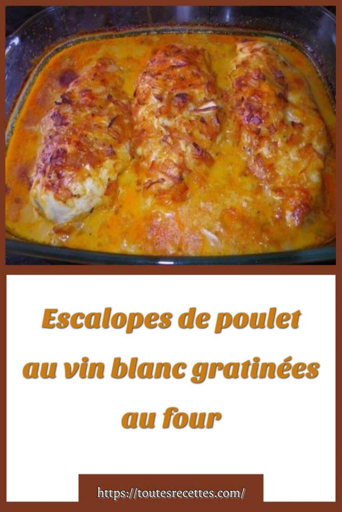 Comment préparer les Escalopes de poulet au vin blanc gratinées au four