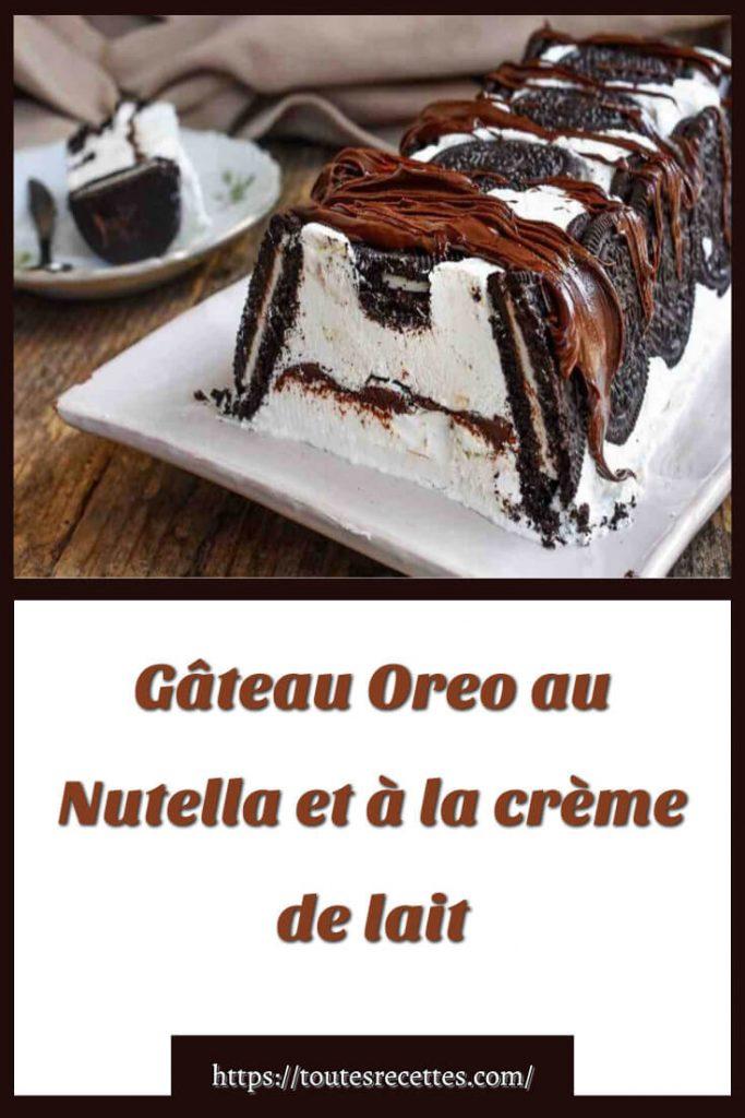 Comment préparer le Gâteau Oreo au Nutella et à la crème de lait