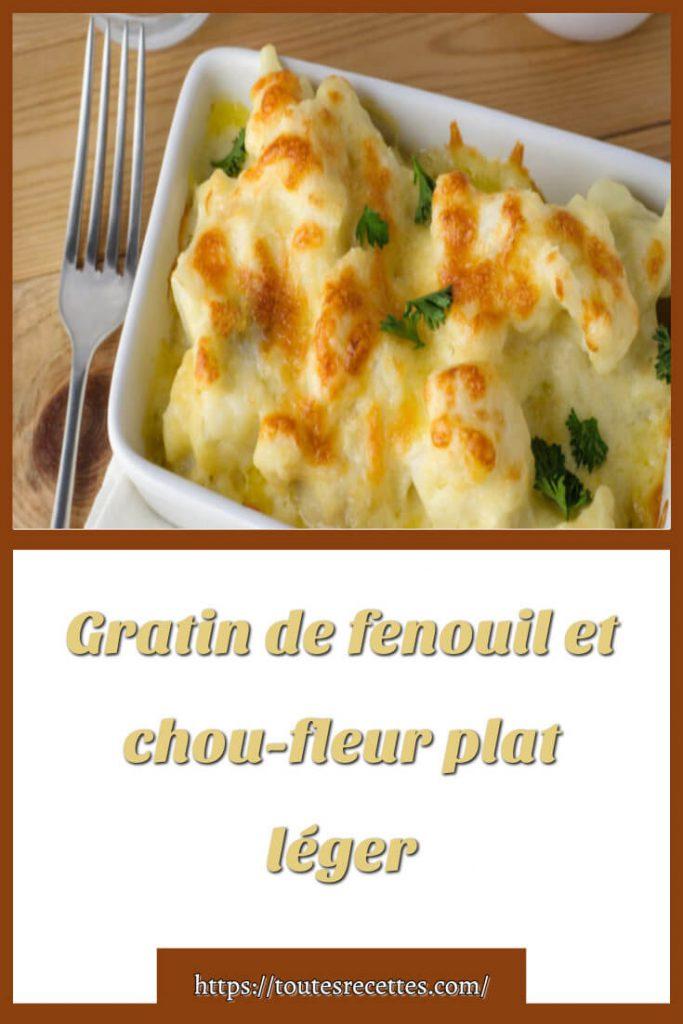 Comment préparer le Gratin de fenouil et chou-fleur plat léger