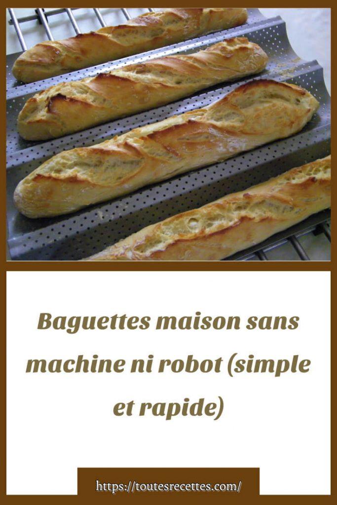 Comment préparer des Baguettes maison sans machine ni robot (simple et rapide)