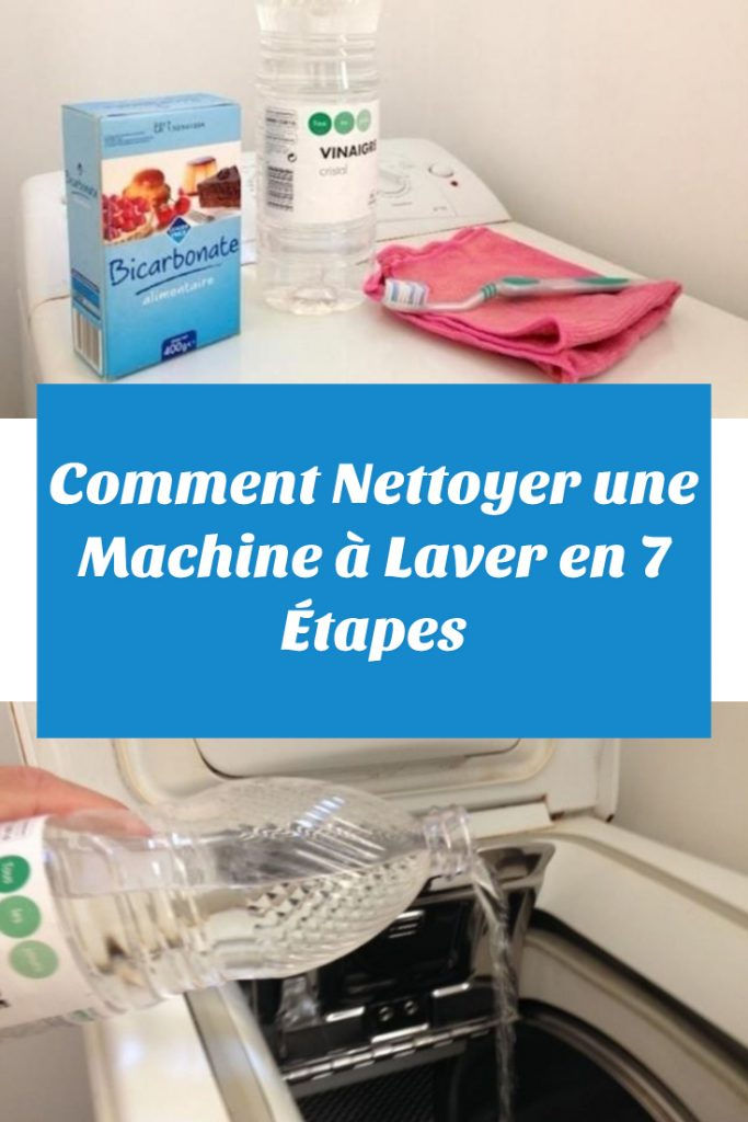 Comment Nettoyer une Machine à Laver en 7 Étapes