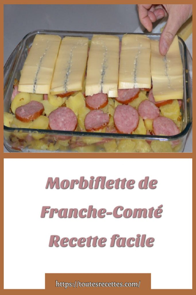 Comment préparer la Recette Morbiflette de Franche-Comté facile